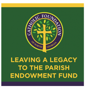 Leaving a Legacy to the Parish Endowment Fund