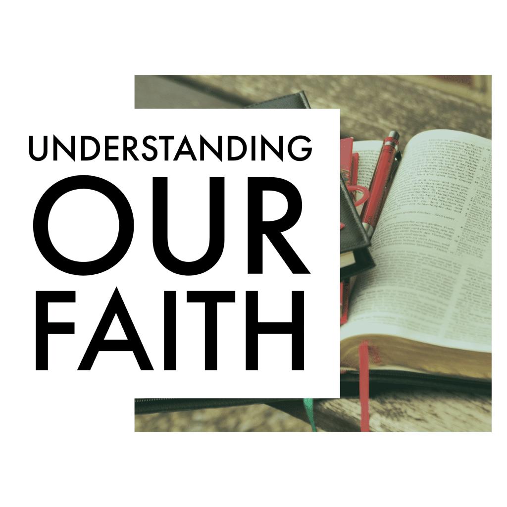 Understanding our Faith